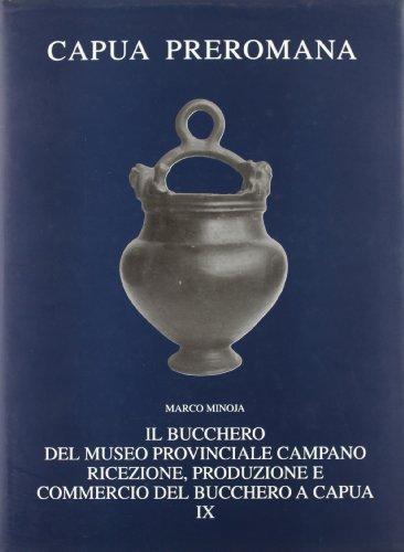9788881471393: Il bucchero del Museo provinciale campano: ricezione, produzione e commercio del bucchero a Capua (Capua preromana)