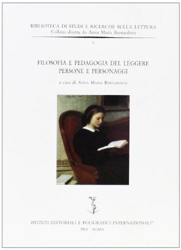 9788881471713: Filosofia e pedagogia del leggere: Persone e personaggi della lettura giovanile (Biblioteca di studi e ricerche sulla lettura)