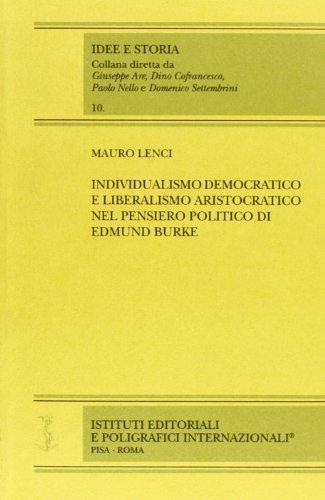 9788881472246: Individualismo democratico e liberalismo aristocratico nel pensiero politico di Edmund Burke (Idee e storia)