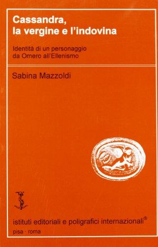 9788881472444: Cassandra, la vergine e l'indovina (Filologia e critica)