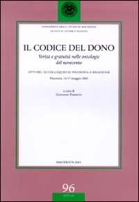 9788881473090: Il codice del dono. Verità e gratuità nelle ontologie del Novecento. Atti del 9° Colloquio su filosofia e religione (Macerata, 16-17 maggio 2002)