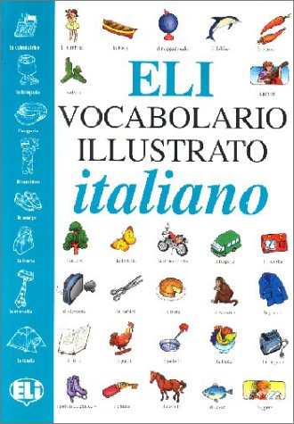 9788881480937: ELI vocabolario illustrato italiano: Vocabulario Illustrato (Dizionari)