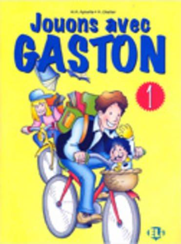 Jouons avec Gaston. Per la Scuola elementare: Vv.Aa.