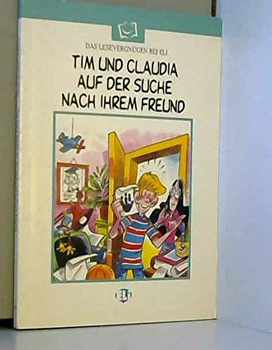 9788881483228: Lesen leicht gemacht - Die weisse Reihe: Tim und Claudia auf der Suche nach ihre (Italian Edition)