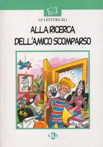 Alla Ricerca Dell'amico Scomparso (Le Letture Eli) (Italian Edition) (9788881483242) by Maureen Simpson