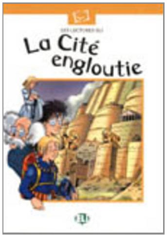 9788881483310: La Cite Engloutie - Book (Plaisir de lire - Serie Blanche - Level 10) (Italian Edition)