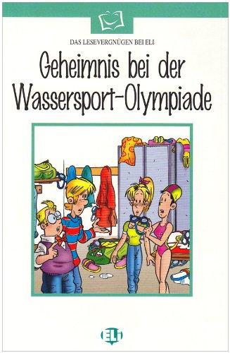 9788881484553: Geheimnis bei der Wassersport-Olympiade. Con audiocassetta (Serie bianca. Le letture ELI)