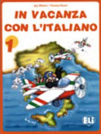 In Vacanza Con L Italiano: Book 1