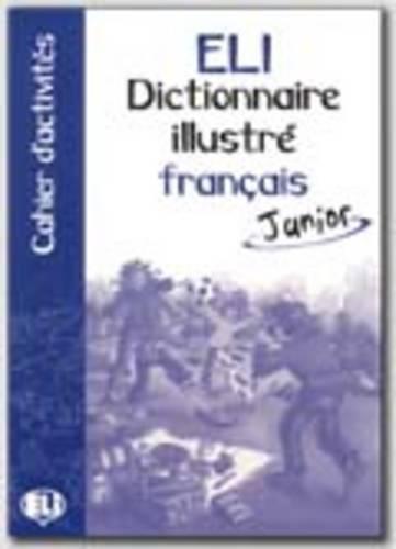 9788881485963: ELI dictionnaire illustré français di attività. Ediz. bilingue. Con libro: Cahier d'activites
