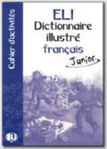 Eli Picture Dictionary Junior: Cahier DActivites: Collectif