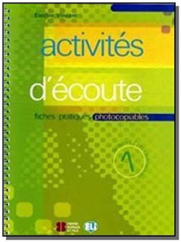 Activités d'écoute. Volume 1, Débutant/Pré-intermédiaire, Fiches pratiques photocopiables avec 1 CD audio - Electre Vincent