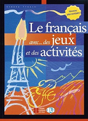 9788881488223: Le Francais Avec... Jeux ET Activites: Volume 1