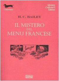 Il mistero del menu francese: Henry C. Bailey
