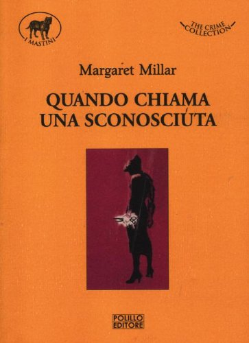 Quando chiama una sconosciuta.: Millar,Margaret.