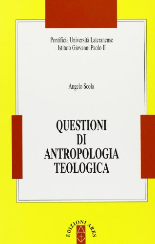 Questioni di antropologia teologica (8881551225) by Angelo Scola