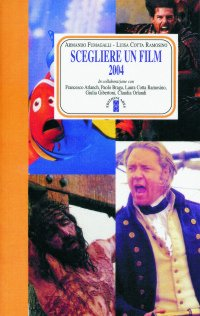 Scegliere un film 2004: Armando Fumagalli, Luisa Cotta Ramosino