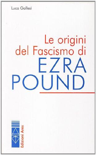 9788881553372: Le origini del fascismo di Ezra Pound