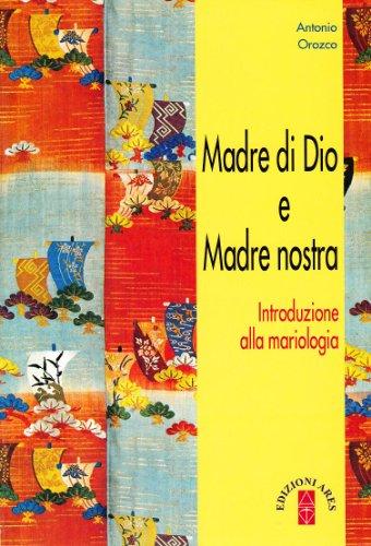 9788881554287: Madre di Dio e Madre nostra. Introduzione alla mariologia