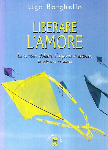 9788881554577: Liberare l'amore (Emmaus)
