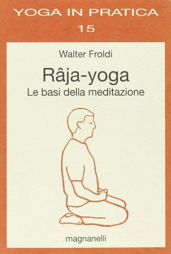 9788881561667: Râja-yoga. Le basi della meditazione