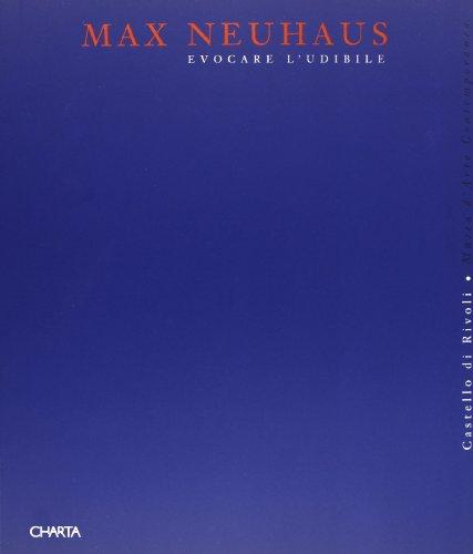 9788881580460: Max Neuhaus. Evocare l'udibile. Catalogo della mostra (Nizza-Rivoli, 1995). Ediz. italiana e francese