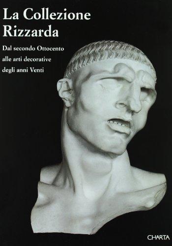 La Collezione Rizzarda: Dal secondo Ottocento alle arti decorative degli anni Venti (Italian ...