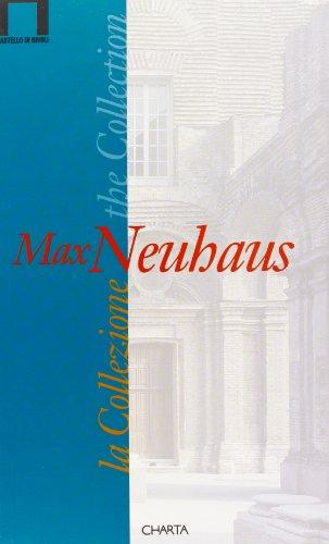 9788881581146: Max Neuhaus. La collezione. Catalogo della mostra (1997). Ediz. italiana e inglese (Museo D'arte Contemporanea)