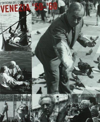 9788881581313: L'officina del contemporaneo. Venezia '50-'60. Catalogo della mostra (Venezia, palazzo Fortuny, 1997): Workshop of the Contemporary