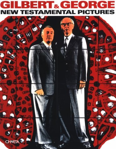 Gilbert & George: New Testamental Pictures: Oliva, Achille Bonito,