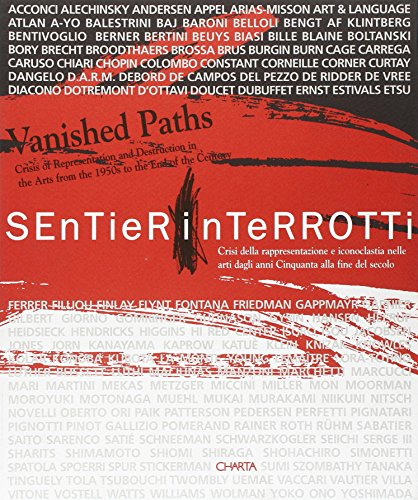 Vanished Paths: The Crisis Of Representation & Destruction In The Arts From The 1950s To The ...