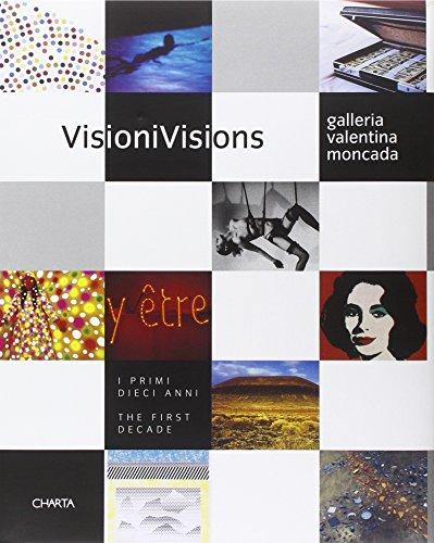 Visions: Galleria Valentina Moncada: The First Decade: Wearing, Gillian, Davenport,
