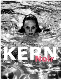 Kern Noir: Photographs by Richard Kern (Naked?): Spada, Sabina, Nicholson,