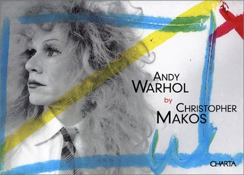 Andy Warhol by Christopher Makos: WARHOL, Andy ]