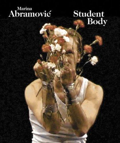 Marina Abramovic: Student Body: Abramovic, Marina