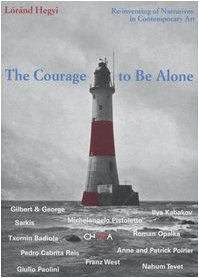 9788881585076: Courage To Be Alone: Re-Inventing of Narratives in Contemporary Art