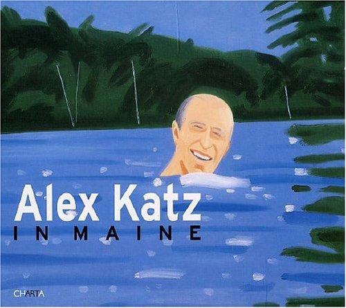 Alex Katz in Maine: Gute, Charles (Edited by)