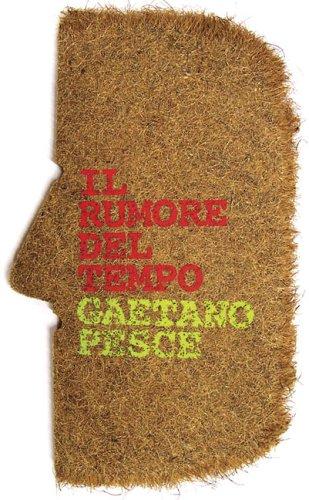 Beispielbild für GAETANO PESCE. Il rumore del tempo zum Verkauf von Librairie Couleur du Temps