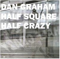 Dan Graham: Half Square Half Crazy (9788881585205) by Pietro Valle; Adachiara Zevi