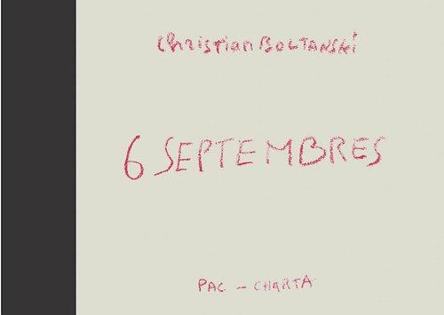 Christian Boltanski: 6 Septembres: Boltanski, Christian
