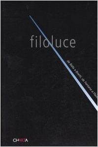 9788881585373: Filoluce. Da Balla a Boetti, da Fontana a Flavin. Catalogo della mostra (Milano, 11 maggio-3 luglio 2005)