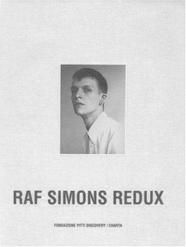 9788881585434: Raf Simons Redux. Catalogo del progetto. Ediz. inglese