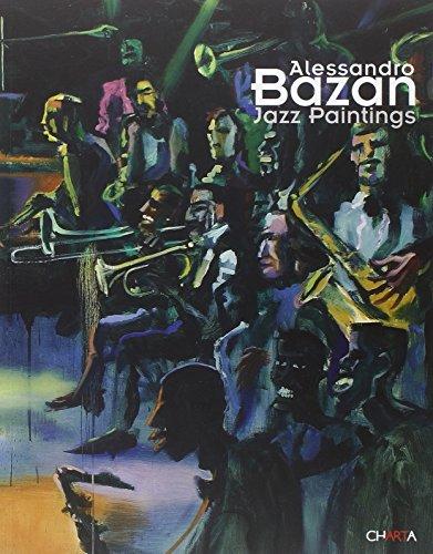 Alessandro Bazan: Jazz Paintings: Mattioli, Massimo, Beatrice,
