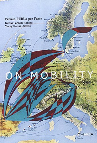 On Mobility: Premio Furla Per L'arte: Bertola, Chiara (Editor)/ Codognato, Mario/ Di ...