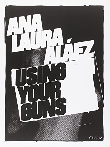 9788881586752: Ana Laura Aláez: Use Your Guns