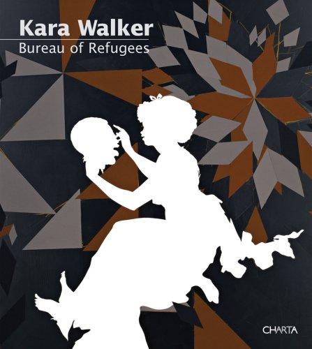 KARA WALKER: Bureau of Refugees: Walker, Kara; New