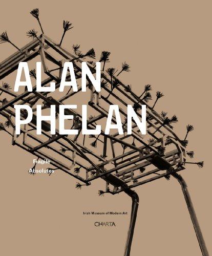 9788881587636: Alan Phelan: Fragile Absolutes