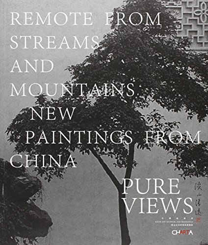 Pure Views: Remote from Streams and Mountains: Peng, Lü; Hua,