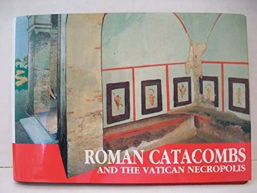 9788881620173: Roman Catacombs and the Vatican Necropolis: A Guide with Reconstructions (Past & Present S.)