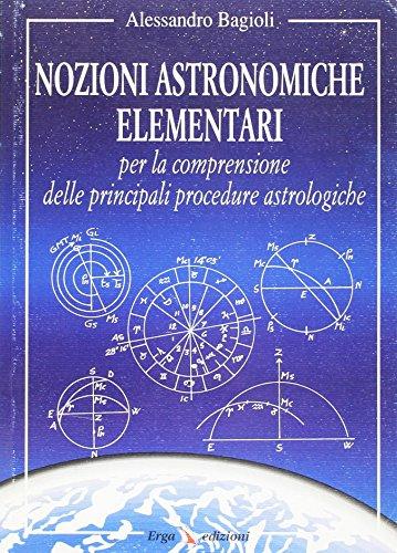 9788881630523: Nozioni astronomiche elementari per la comprensione delle principali procedure astrologiche
