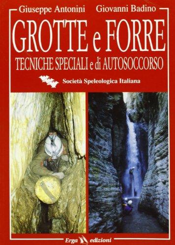 9788881630653: Grotte e forre. Tecniche speciali di autosoccorso